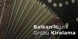 balkan-müzik-grubu-kiralama-izmir